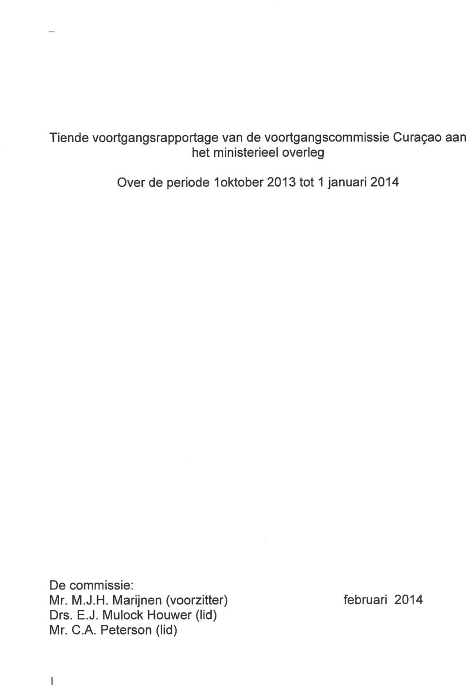 1januari 2014 De commissie: Mr. M.J.H.