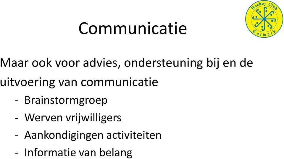 communicatie - Brainstormgroep - Werven