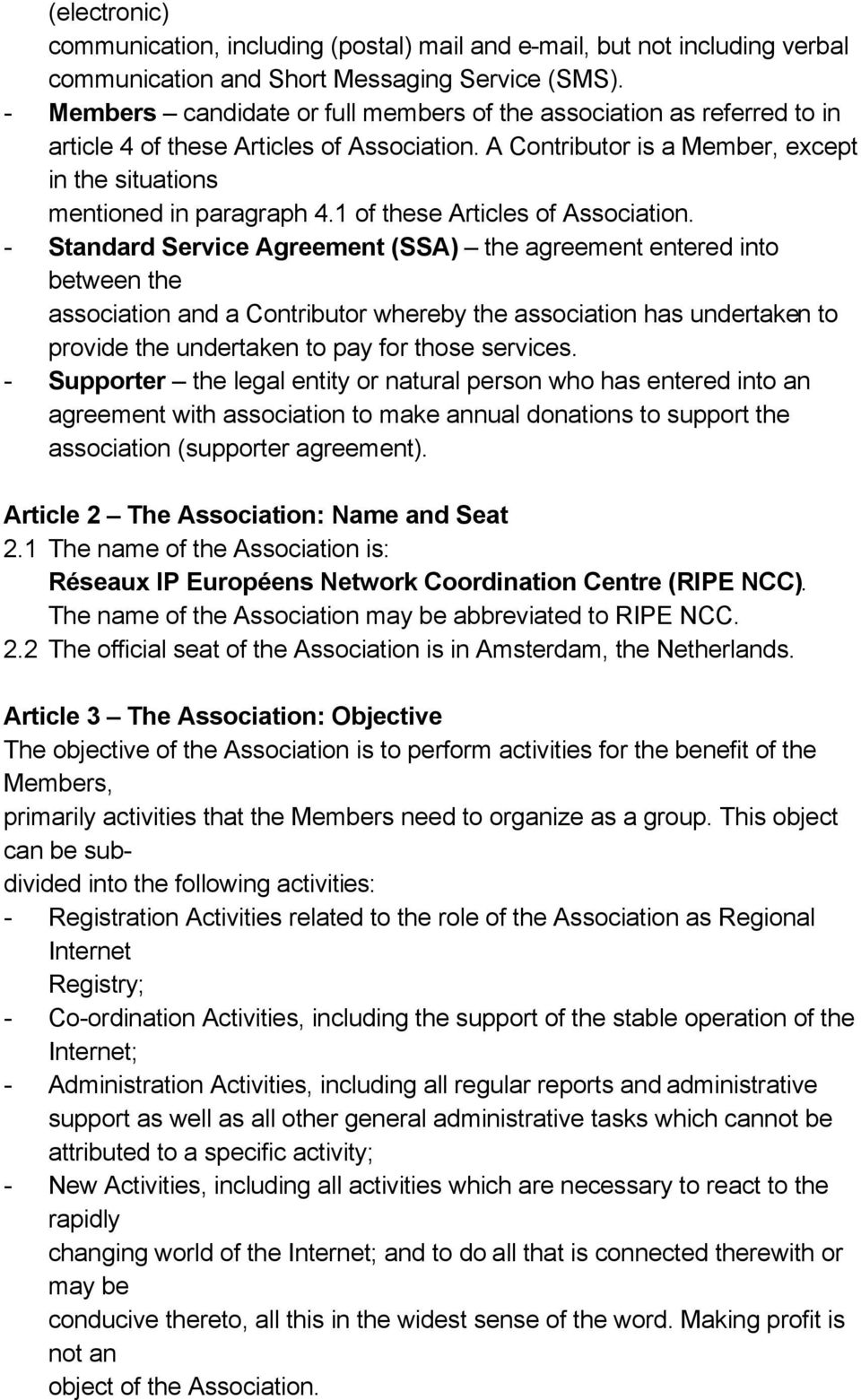 1 of these Articles of Association.