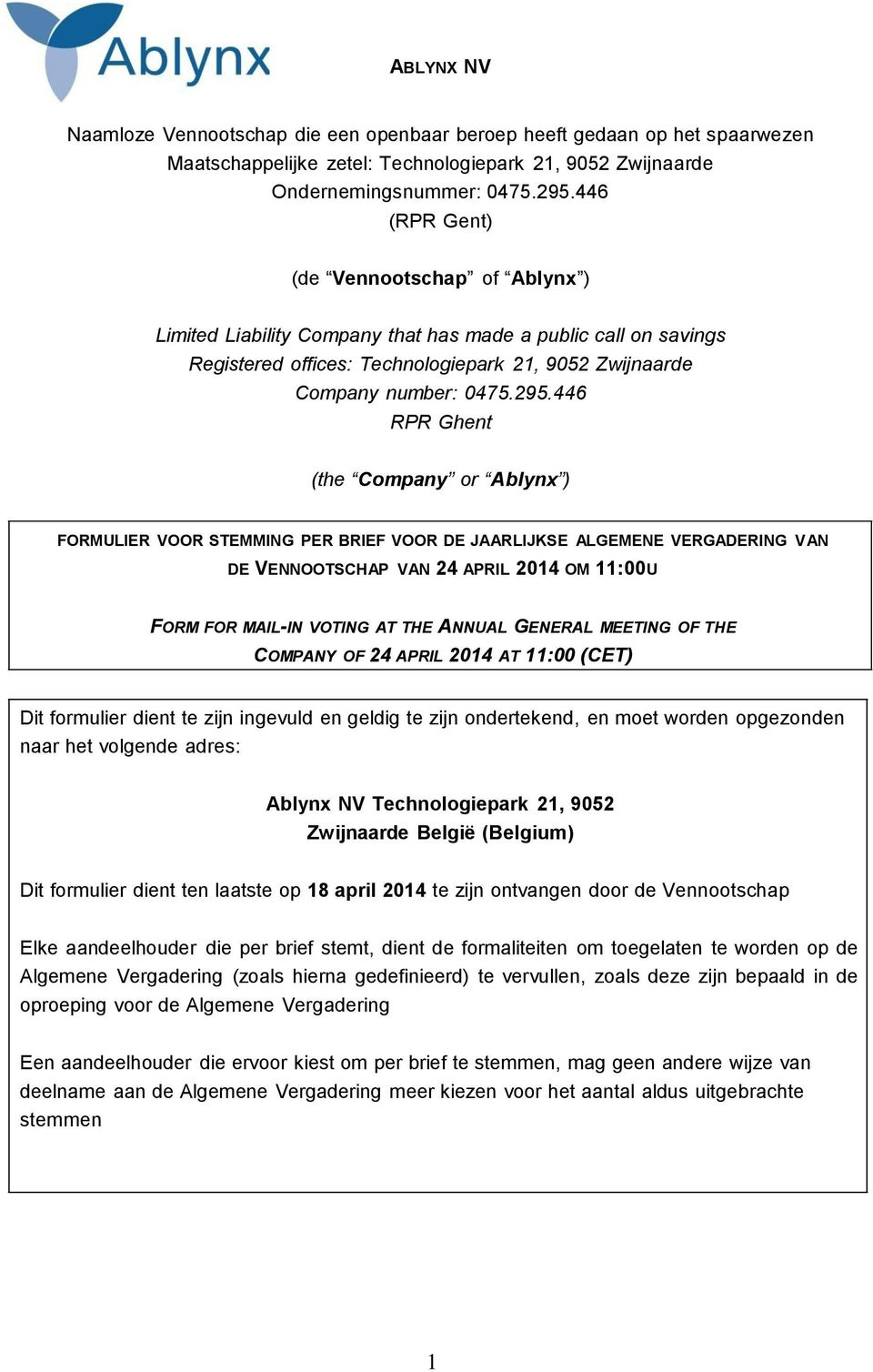 446 RPR Ghent (the Company or Ablynx ) MULIER STEMMING PER BRIEF DE JAARLIJKSE ALGEMENE VERGADERING VAN DE VENNOOTSCHAP VAN 24 APRIL 2014 OM 11:00U M MAIL-IN VOTING AT THE ANNUAL GENERAL MEETING OF