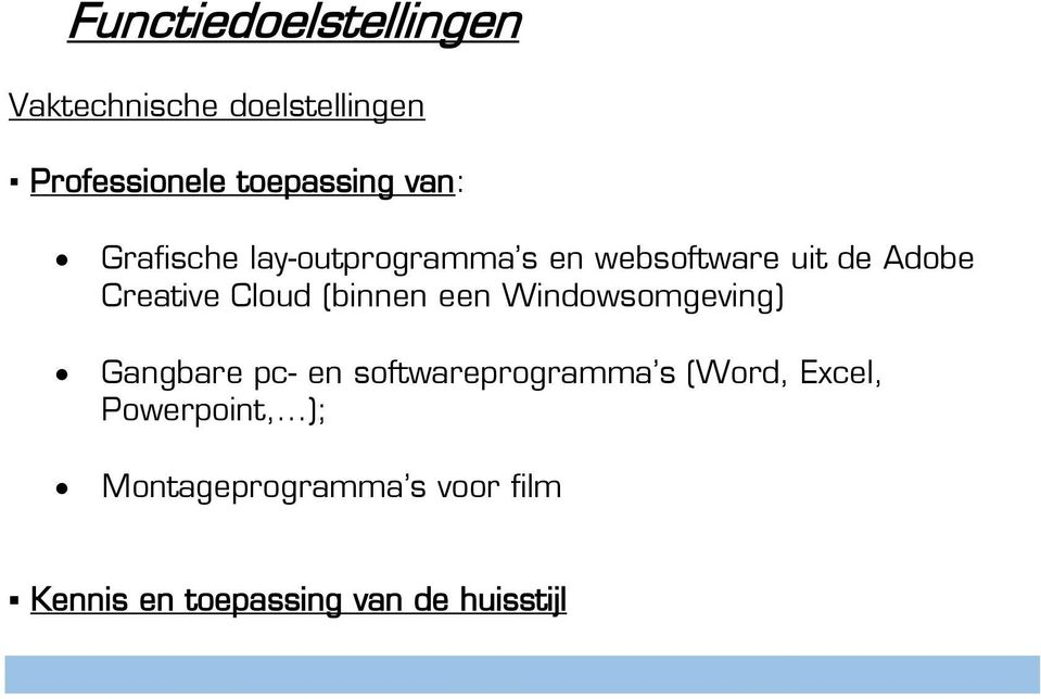(binnen een Windowsomgeving) Gangbare pc- en softwareprogramma s (Word, Excel,