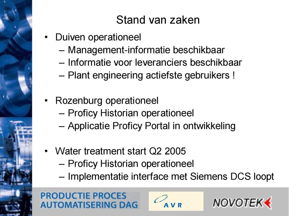 Rozenburg operationeel ProficyHistorian operationeel Applicatie ProficyPortal in