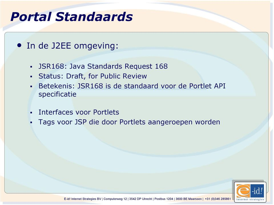 is de standaard voor de Portlet API specificatie Interfaces