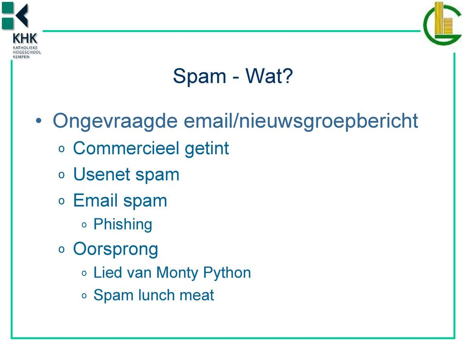 Commercieel getint o Usenet spam o Email