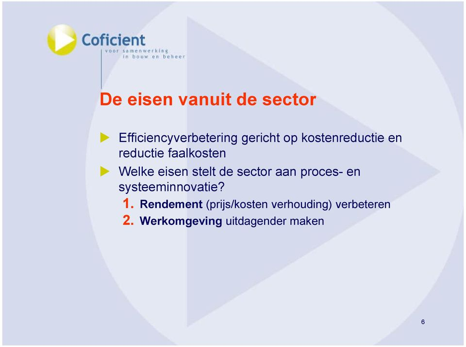 sector aan proces- en systeeminnovatie? 1.