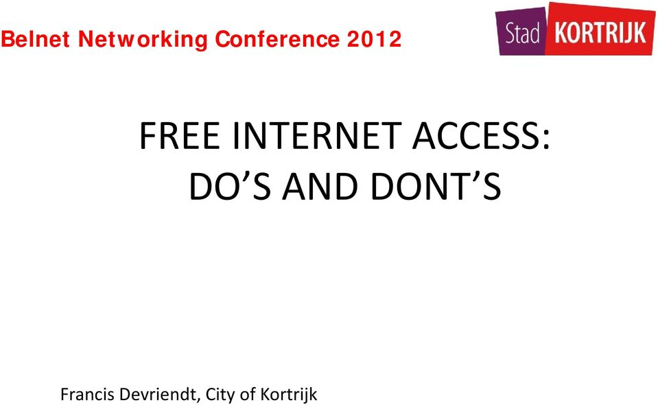 INTERNET ACCESS: DO S AND