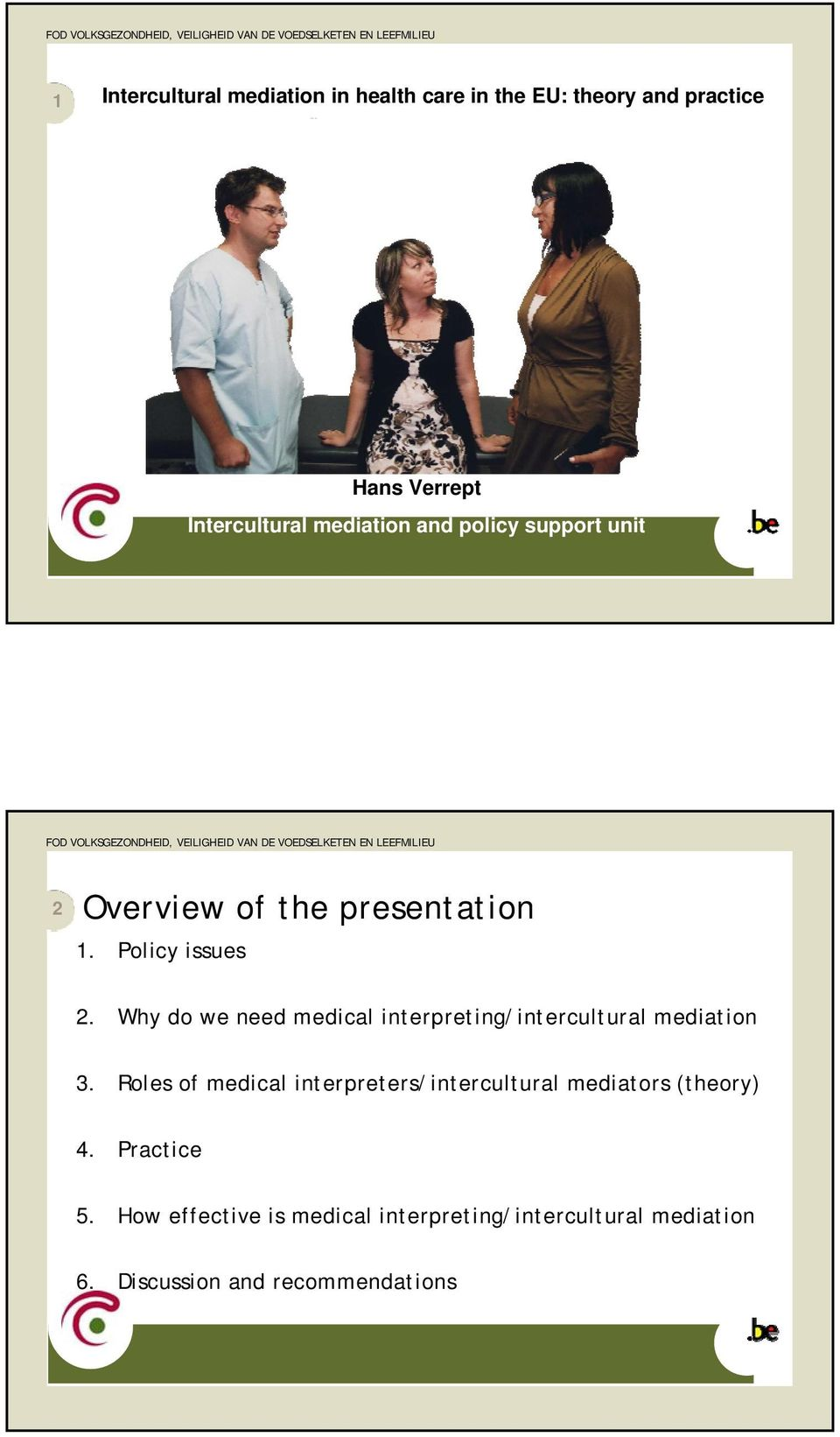 Why do we need medical interpreting/intercultural mediation 3.