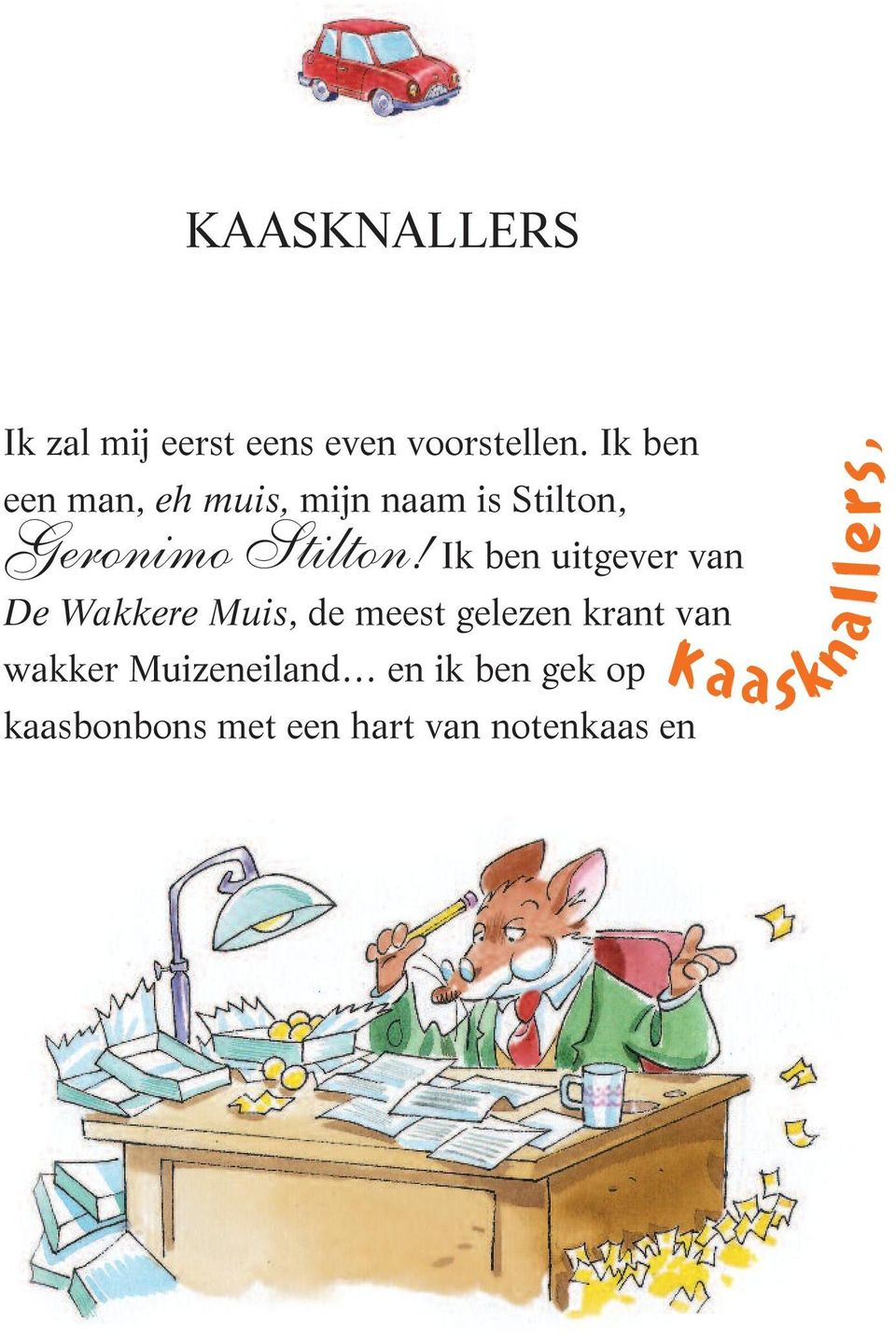 Geronimo Stilton!