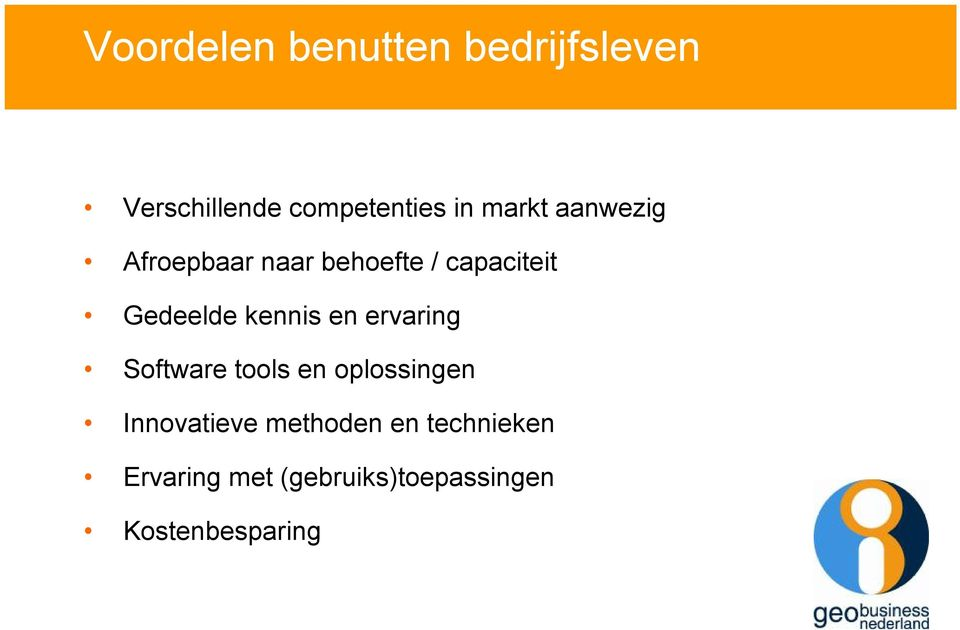 kennis en ervaring Software tools en oplossingen Innovatieve
