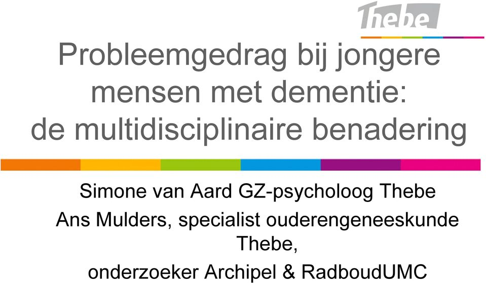 GZ-psycholoog Thebe Ans Mulders, specialist