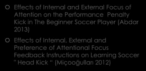 Nauwkeurigheid schieten en koppen Effects of Internal and External Focus of Attention on the Performance Penalty Kick in The Beginner Soccer Player