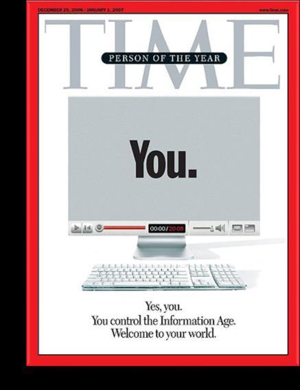 Person of the Year 2006 Internet gave people the opportunity to control the information age.