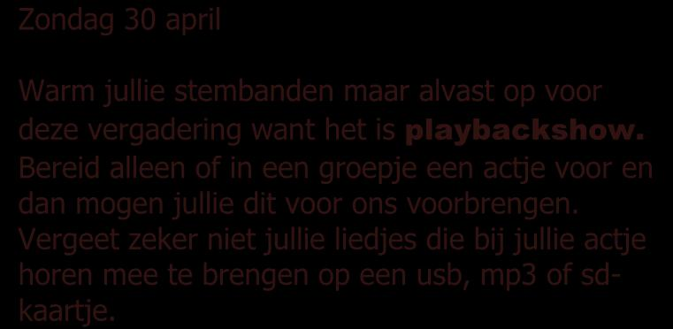 vergadering want het is playbackshow.