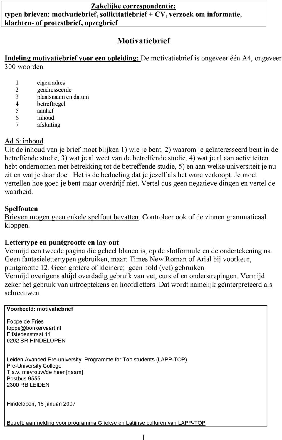 motivatiebrief universiteit leiden Zakelijke correspondentie: typen brieven: motivatiebrief  motivatiebrief universiteit leiden