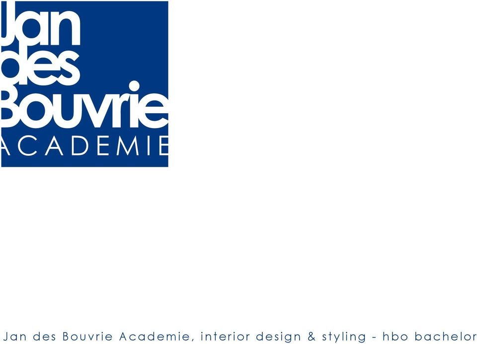 Jan des Bouvrie Academie, interior design & styling - hbo bachelor - PDF