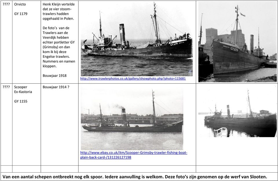 Bouwjaar 1918 http://www.trawlerphotos.co.
