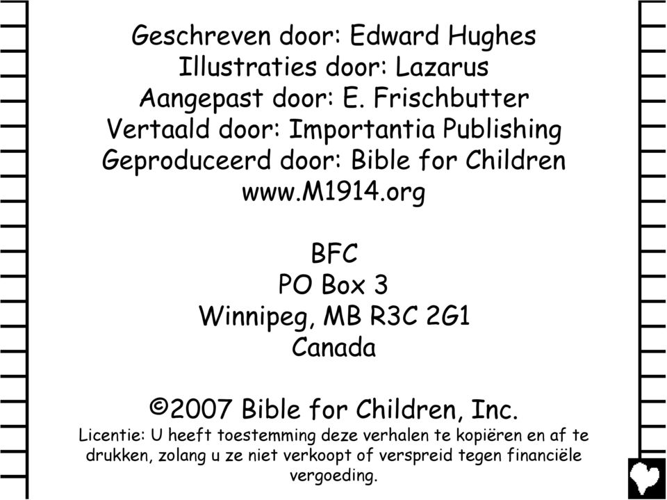 m1914.org BFC PO Box 3 Winnipeg, MB R3C 2G1 Canada 2007 Bible for Children, Inc.