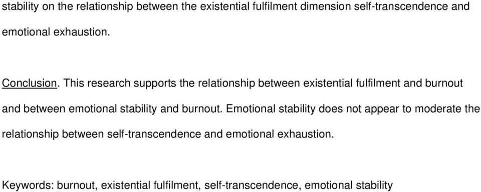 This research supports the relationship between existential fulfilment and burnout and between emotional stability